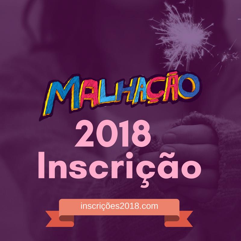 Malhação 2018 Inscrição