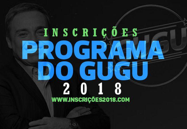 Inscrições Programa do Gugu 2018